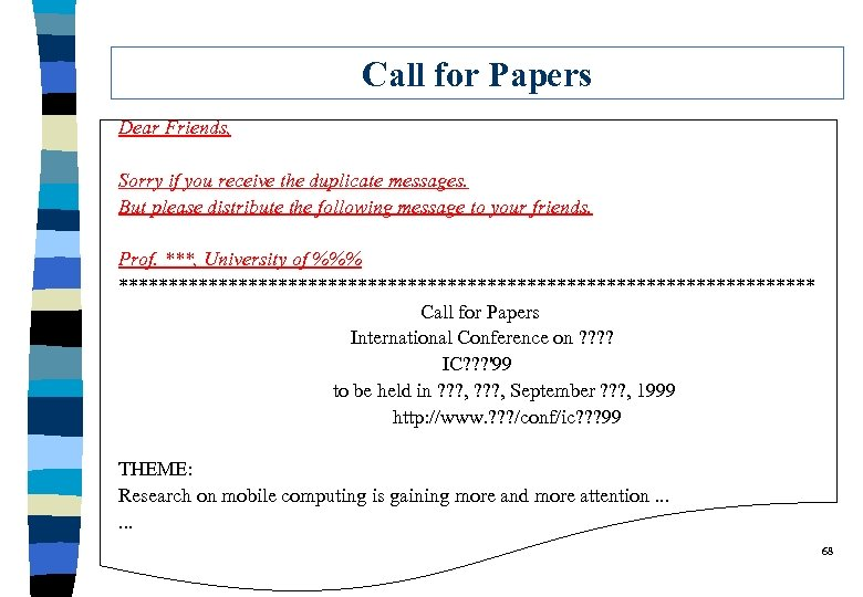 Call for Papers Dear Friends, Sorry if you receive the duplicate messages. But please