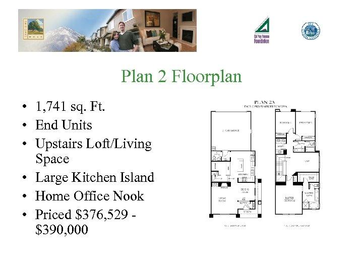 Plan 2 Floorplan • 1, 741 sq. Ft. • End Units • Upstairs Loft/Living