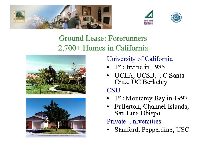 Ground Lease: Forerunners 2, 700+ Homes in California University of California • 1 st