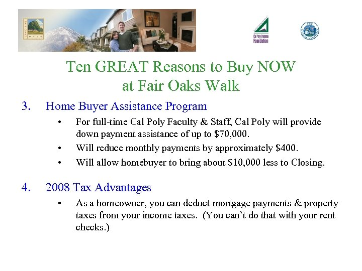 Ten GREAT Reasons to Buy NOW at Fair Oaks Walk 3. Home Buyer Assistance