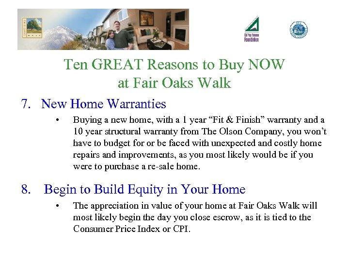 Ten GREAT Reasons to Buy NOW at Fair Oaks Walk 7. New Home Warranties