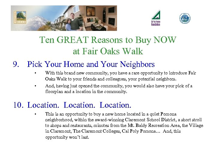 Ten GREAT Reasons to Buy NOW at Fair Oaks Walk 9. Pick Your Home