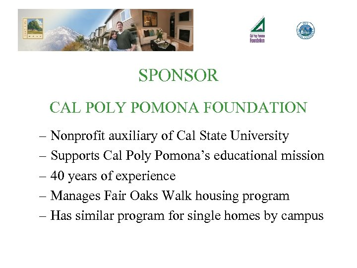 SPONSOR CAL POLY POMONA FOUNDATION – Nonprofit auxiliary of Cal State University – Supports
