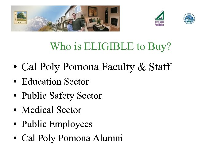 Who is ELIGIBLE to Buy? • Cal Poly Pomona Faculty & Staff • •