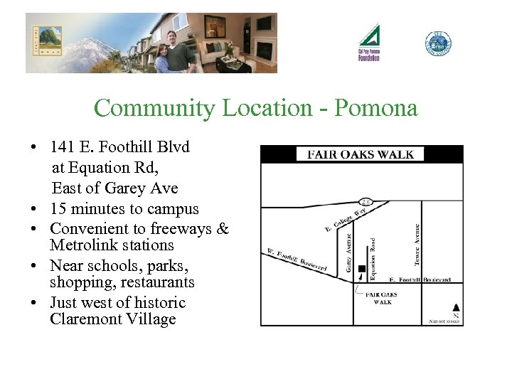 Community Location - Pomona • 141 E. Foothill Blvd at Equation Rd, East of