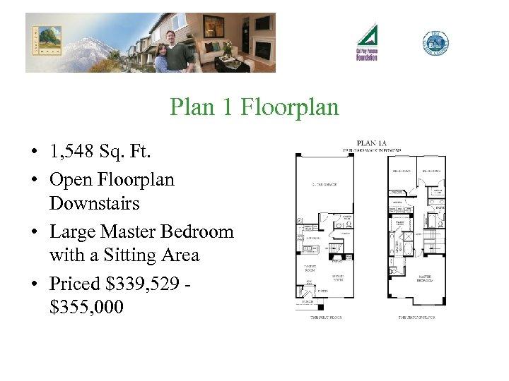 Plan 1 Floorplan • 1, 548 Sq. Ft. • Open Floorplan Downstairs • Large