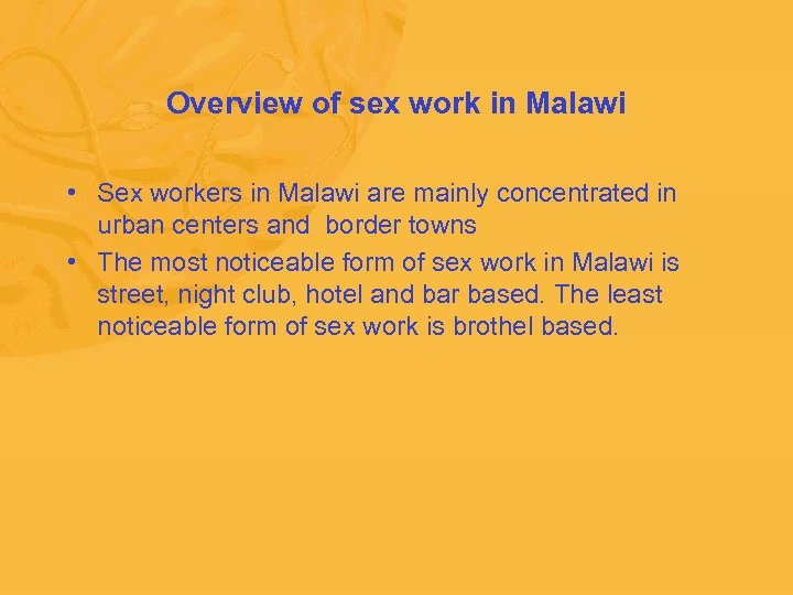 Overview of sex work in Malawi • Sex workers in Malawi are mainly concentrated