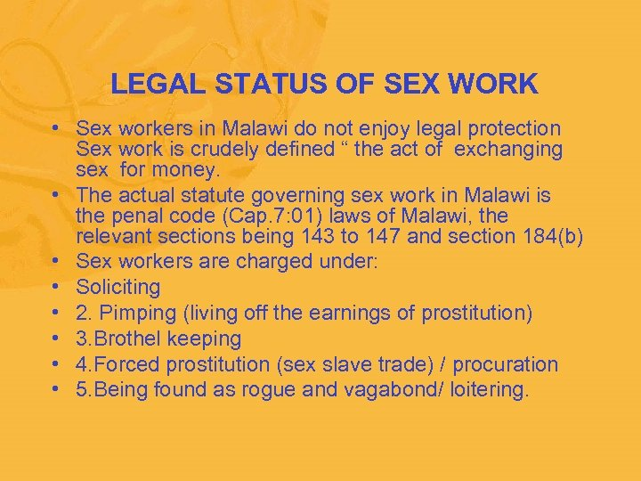 LEGAL STATUS OF SEX WORK • Sex workers in Malawi do not enjoy