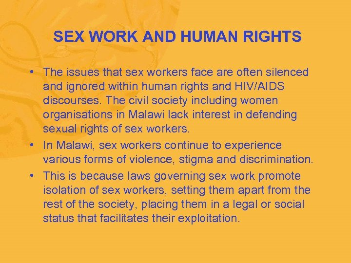 SEX WORK AND HUMAN RIGHTS • The issues that sex workers face are