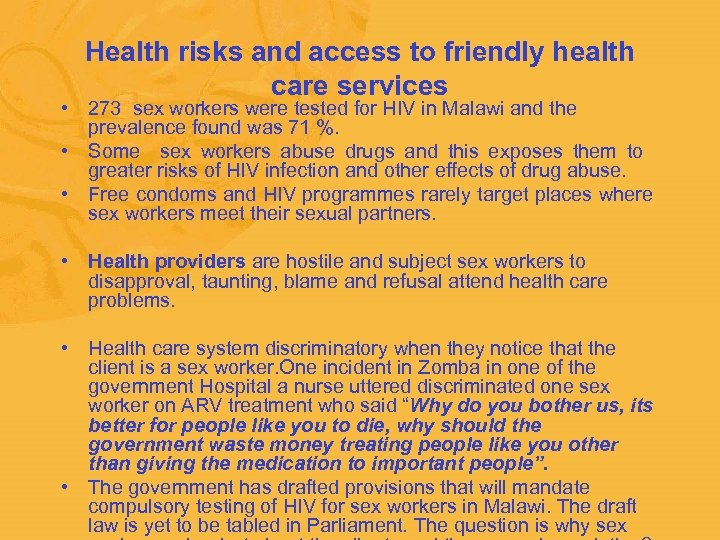 Health risks and access to friendly health care services • 273 sex workers were