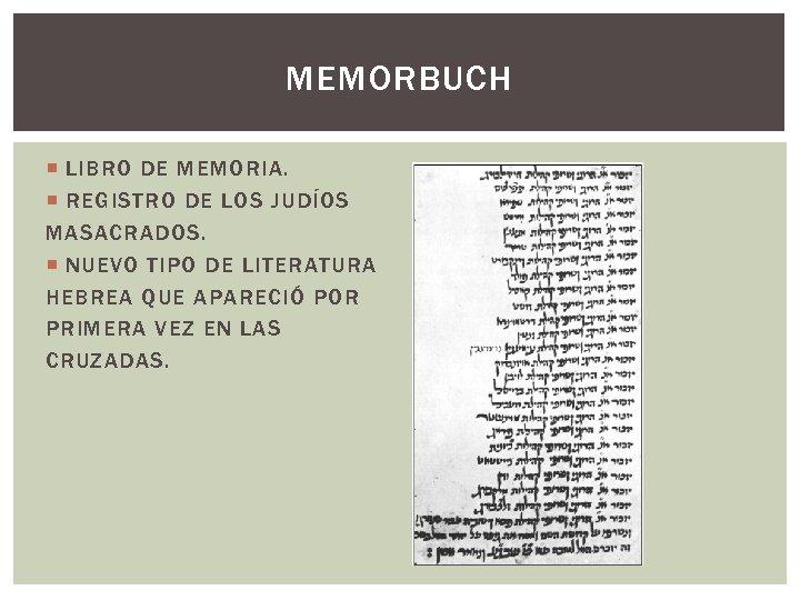 MEMORBUCH LIBRO DE MEMORIA. REGISTRO DE LOS JUDÍOS MASACRADOS. NUEVO TIPO DE LITERATURA HEBREA