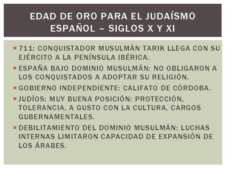 EDAD DE ORO PARA EL JUDAÍSMO ESPAÑOL – SIGLOS X Y XI 711: CONQUISTADOR