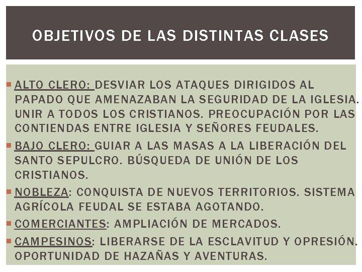 OBJETIVOS DE LAS DISTINTAS CLASES ALTO CLERO: DESVIAR LOS ATAQUES DIRIGIDOS AL PAPADO QUE