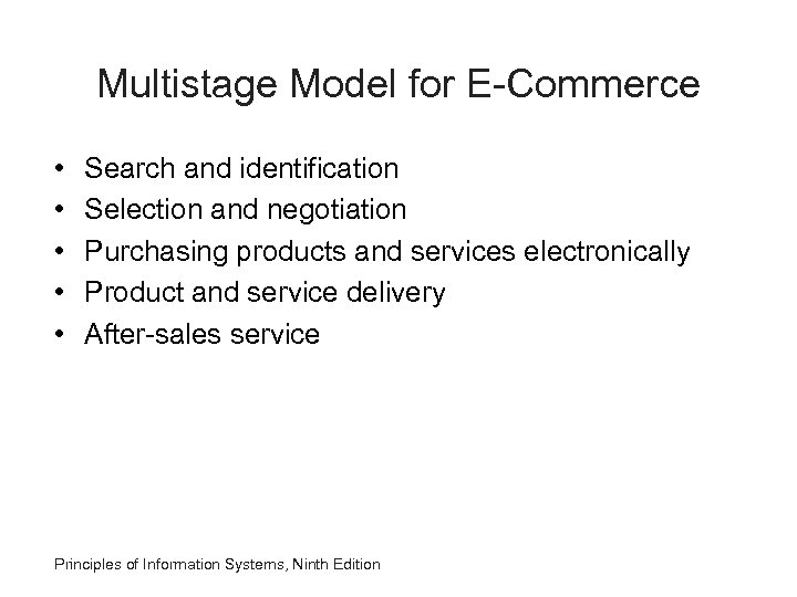 Multistage Model for E-Commerce • • • Search and identification Selection and negotiation Purchasing