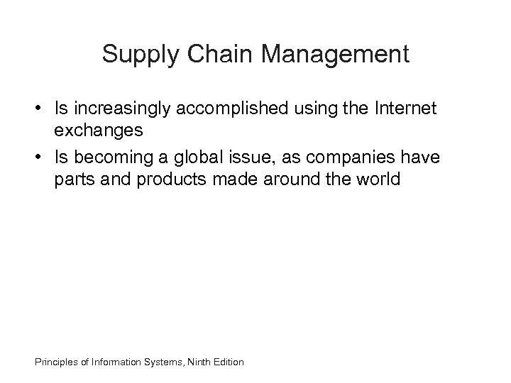Supply Chain Management • Is increasingly accomplished using the Internet exchanges • Is becoming