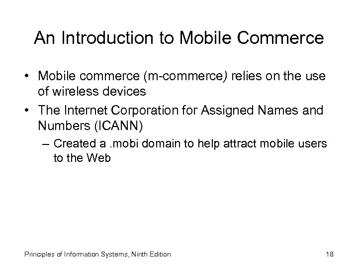 An Introduction to Mobile Commerce • Mobile commerce (m-commerce) relies on the use of