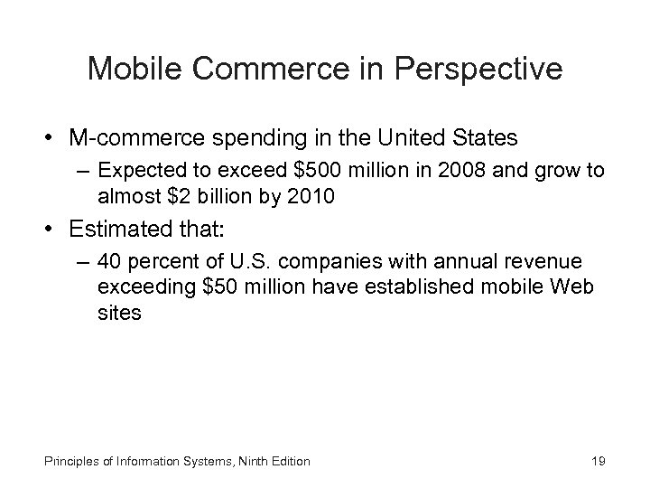 Mobile Commerce in Perspective • M-commerce spending in the United States – Expected to