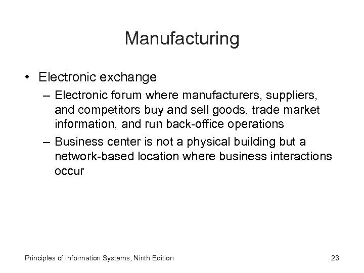 Manufacturing • Electronic exchange – Electronic forum where manufacturers, suppliers, and competitors buy and
