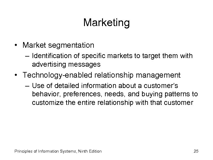 Marketing • Market segmentation – Identification of specific markets to target them with advertising