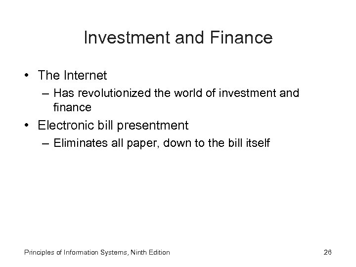 Investment and Finance • The Internet – Has revolutionized the world of investment and