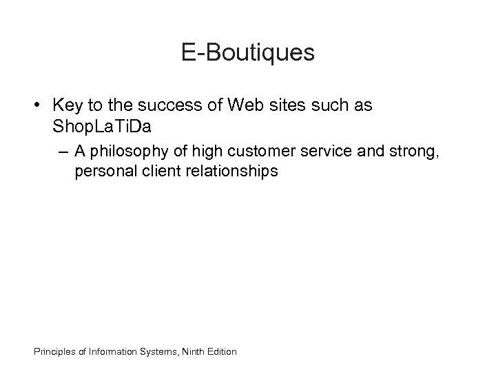 E-Boutiques • Key to the success of Web sites such as Shop. La. Ti.