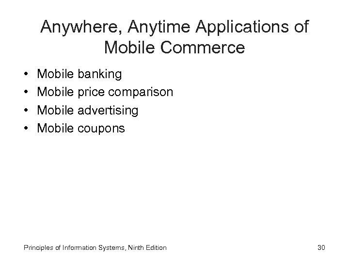 Anywhere, Anytime Applications of Mobile Commerce • • Mobile banking Mobile price comparison Mobile