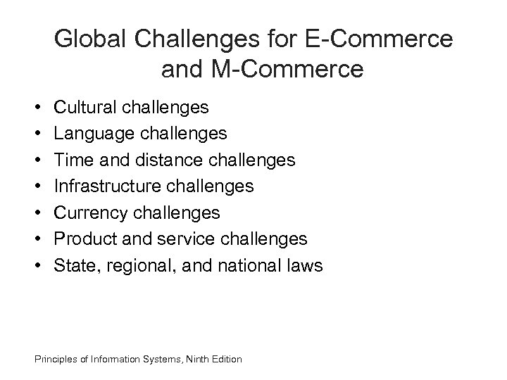 Global Challenges for E-Commerce and M-Commerce • • Cultural challenges Language challenges Time and