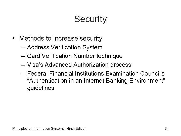 Security • Methods to increase security – – Address Verification System Card Verification Number