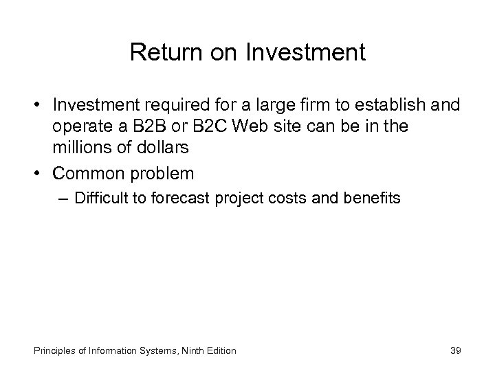 Return on Investment • Investment required for a large firm to establish and operate