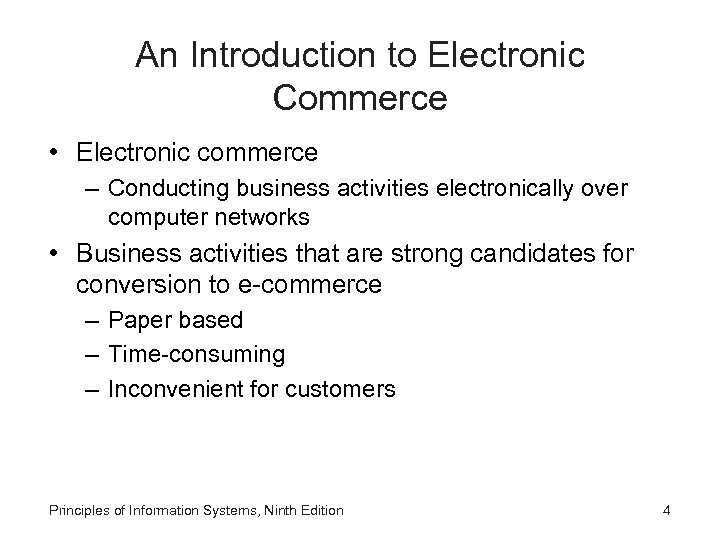 An Introduction to Electronic Commerce • Electronic commerce – Conducting business activities electronically over