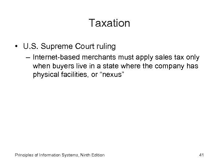 Taxation • U. S. Supreme Court ruling – Internet-based merchants must apply sales tax