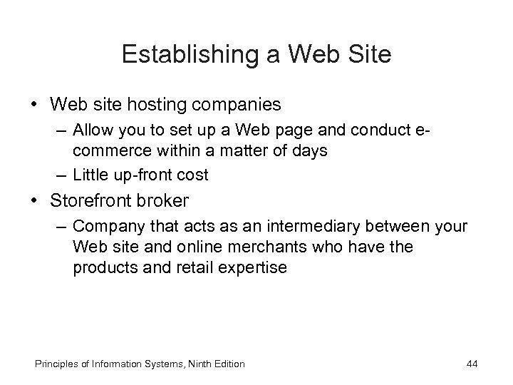 Establishing a Web Site • Web site hosting companies – Allow you to set