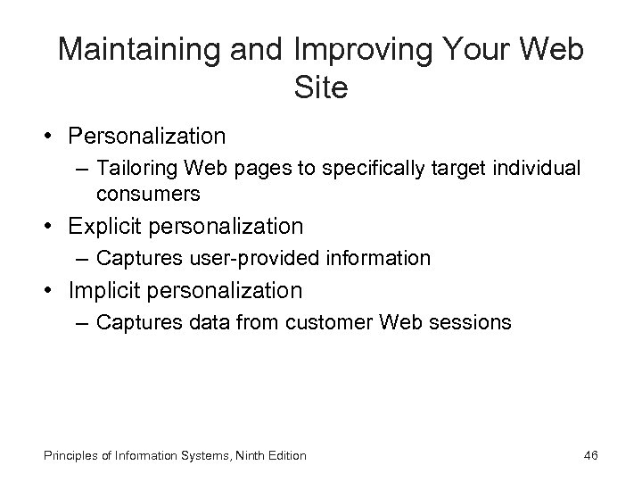 Maintaining and Improving Your Web Site • Personalization – Tailoring Web pages to specifically