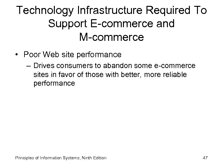 Technology Infrastructure Required To Support E-commerce and M-commerce • Poor Web site performance –