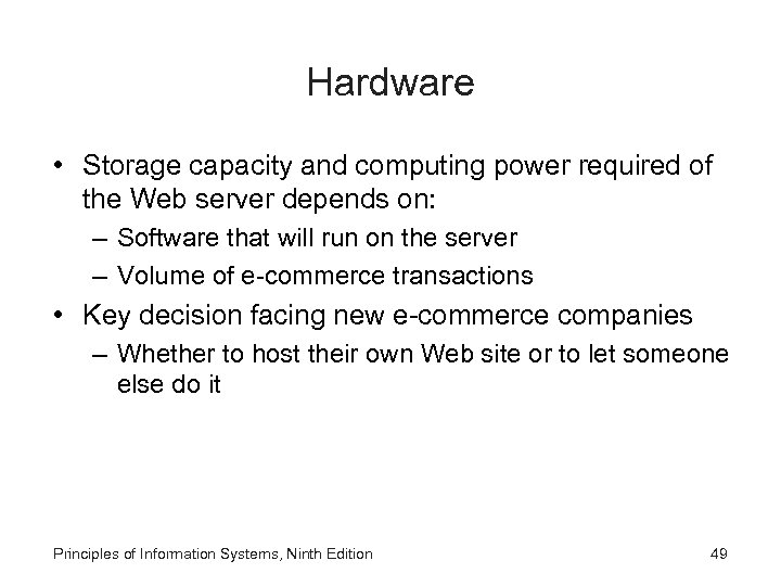 Hardware • Storage capacity and computing power required of the Web server depends on: