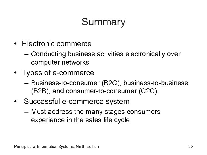 Summary • Electronic commerce – Conducting business activities electronically over computer networks • Types