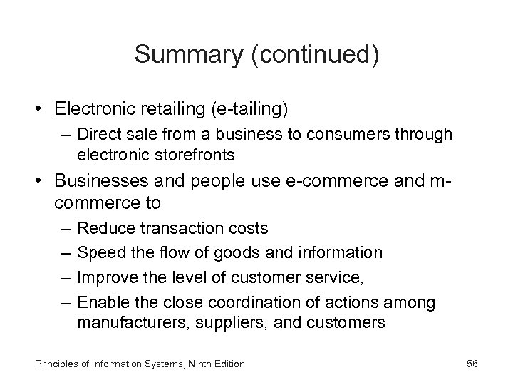Summary (continued) • Electronic retailing (e-tailing) – Direct sale from a business to consumers