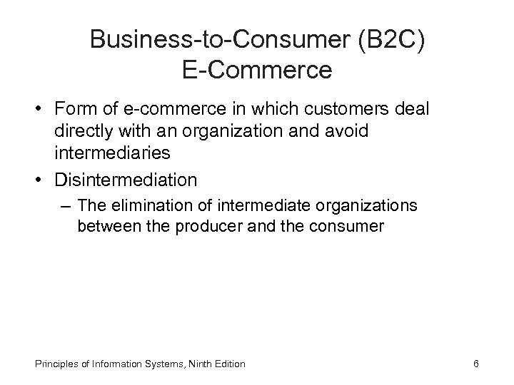 Business-to-Consumer (B 2 C) E-Commerce • Form of e-commerce in which customers deal directly