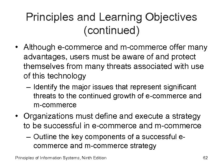 Principles and Learning Objectives (continued) • Although e-commerce and m-commerce offer many advantages, users