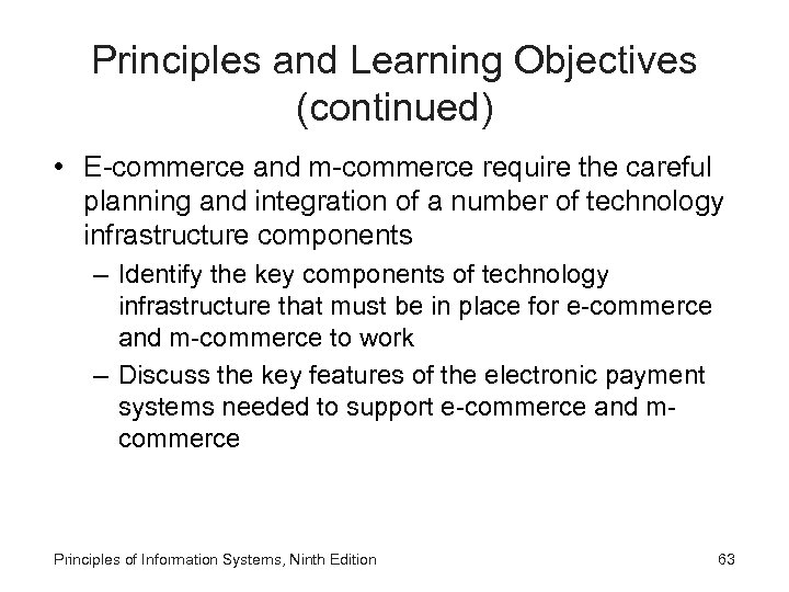 Principles and Learning Objectives (continued) • E-commerce and m-commerce require the careful planning and