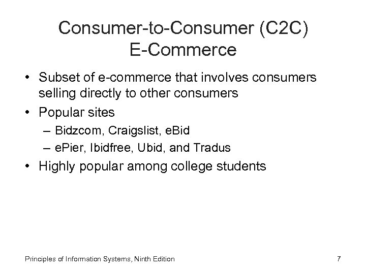 Consumer-to-Consumer (C 2 C) E-Commerce • Subset of e-commerce that involves consumers selling directly