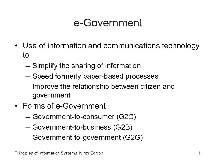 e-Government • Use of information and communications technology to – Simplify the sharing of