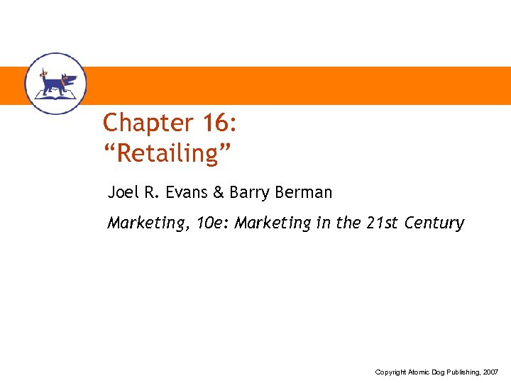 "Chapter 16: ""Retailing"" Joel R. Evans & Barry Berman Marketing, 10 e: Marketing in"