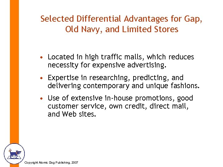 Selected Differential Advantages for Gap, Old Navy, and Limited Stores • Located in high