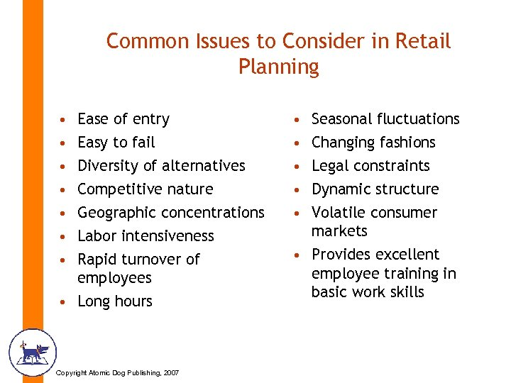 Common Issues to Consider in Retail Planning • • Ease of entry Easy to
