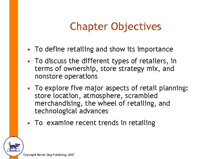 Chapter Objectives • To define retailing and show its importance • To discuss the