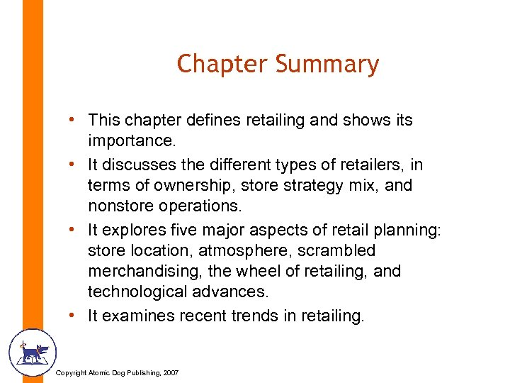 Chapter Summary • This chapter defines retailing and shows its importance. • It discusses
