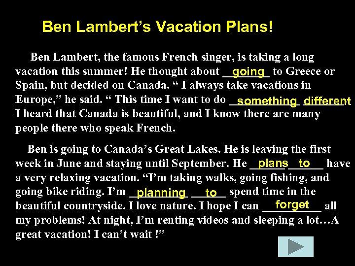 Ben Lambert's Vacation Plans! Ben Lambert, the famous French singer, is taking a long