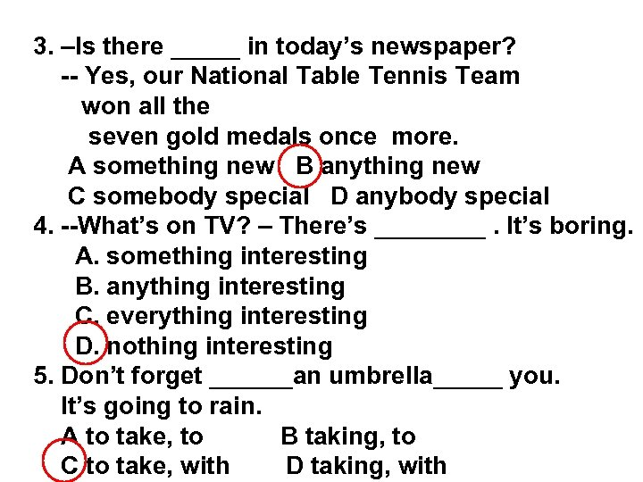 3. –Is there _____ in today's newspaper? -- Yes, our National Table Tennis Team