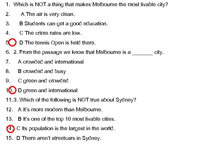 1. Which is NOT a thing that makes Melbourne the most livable city? 2.